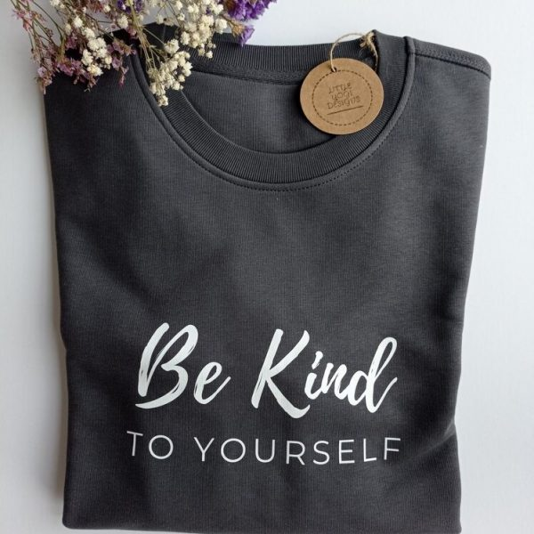 Be Kind To Yourself Sweatshirt (Anthracite).RESIZE